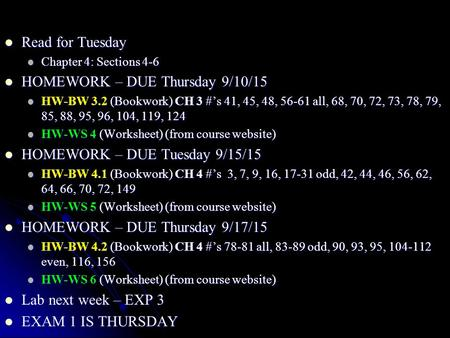 Read for Tuesday Read for Tuesday Chapter 4: Sections 4-6 Chapter 4: Sections 4-6 HOMEWORK – DUE Thursday 9/10/15 HOMEWORK – DUE Thursday 9/10/15 HW-BW.