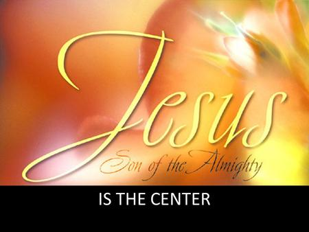IS THE CENTER. IS THE CENTER OF CHRISTIAN LIVES (Phil 1:20-21 KJV) According to my earnest expectation and my hope, that in nothing I shall be ashamed,