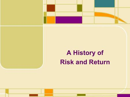 A History of Risk and Return
