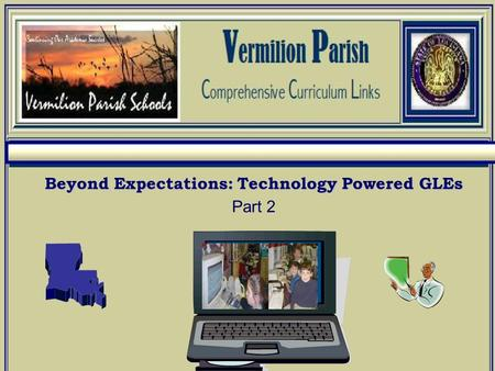 Beyond Expectations: Technology Powered GLEs Beyond Expectations: Technology Powered GLEs Part 2.