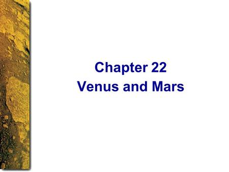Venus and Mars Chapter 22. The previous chapter grouped Earth's moon and Mercury together because they are similar worlds. This chapter groups Venus and.