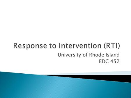 University of Rhode Island EDC 452. A process of:  Providing high-quality instruction and intervention matched to student needs and  Using learning.