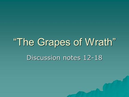 """The Grapes of Wrath"" Discussion notes 12-18. American Transcendentalism  A further look  Ralph Waldo Emerson proclaimed a form of transcendentalism."