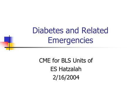 Diabetes and Related Emergencies