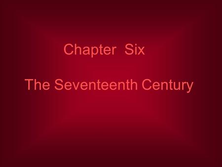 Chapter Six The Seventeenth Century. Historical background Reasons for the bourgeois revolution conflicts with the power of the monarch Parliament the.