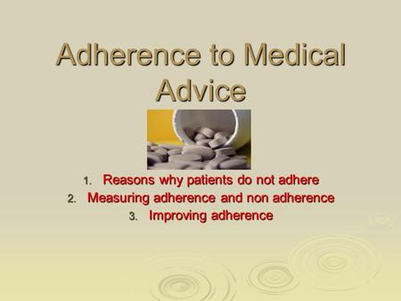 adherence to medical advice essay What are the results of patients not taking medications as prescribed  non-adherence has also been associated  it should not be used for medical advice,.