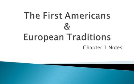 The First Americans & European Traditions