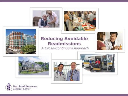 Reducing Avoidable Readmissions A Cross-Continuum Approach.