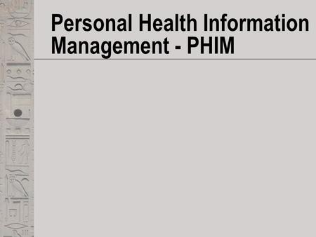 Personal Health Information Management - PHIM. A relevant example for information sharing  CaringBridge.org --