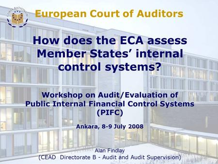 How does the ECA assess Member States' internal control systems? Workshop on Audit/Evaluation of Public Internal Financial Control Systems (PIFC) Ankara,