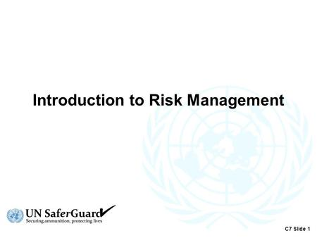 Introduction to Risk Management C7 Slide 1. The Concept of Safety  'Safety' refers to the reduction of risk to a tolerable level  Risk = Likelihood.