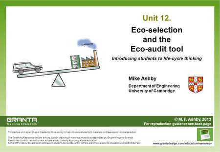This lecture unit is part of a set created by Mike Ashby to help introduce students to materials, processes and rational selection. The Teaching Resources.