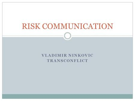 VLADIMIR NINKOVIC TRANSCONFLICT RISK COMMUNICATION.