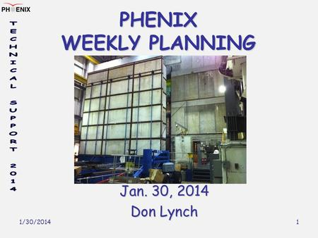 1/30/2014 1 PHENIX WEEKLY PLANNING Jan. 30, 2014 Don Lynch.