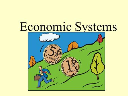 Economic Systems. Why do we have Economic Systems? Survival for any society depends on its ability to provide food, clothing, and shelter for its people.