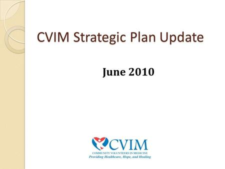CVIM Strategic Plan Update June 2010. Development.