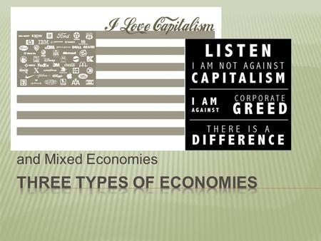 Economics 101: Capitalism, Communism, and Mixed Economies.