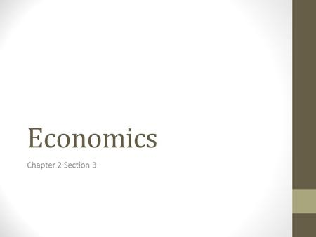 Economics Chapter 2 Section 3. Key Terms centrally planned economy: an economic system in which the government makes all decisions on the three key economic.