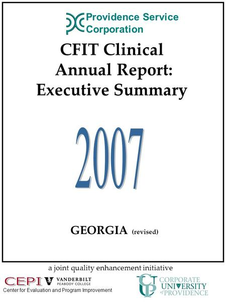 Center for Evaluation and Program Improvement CFIT Clinical Annual Report: Executive Summary a joint quality enhancement initiative GEORGIA (revised) Providence.