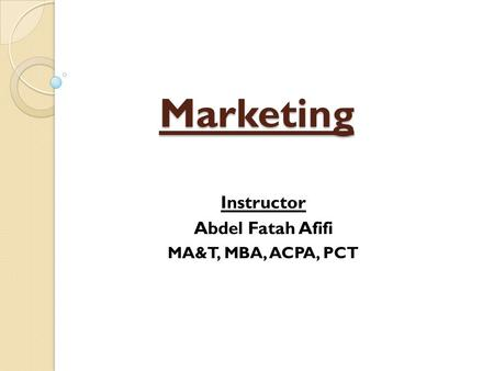 Marketing Instructor Abdel Fatah Afifi MA&T, MBA, ACPA, PCT.