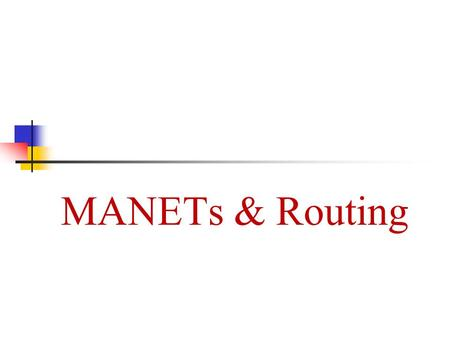 MANETs & Routing.