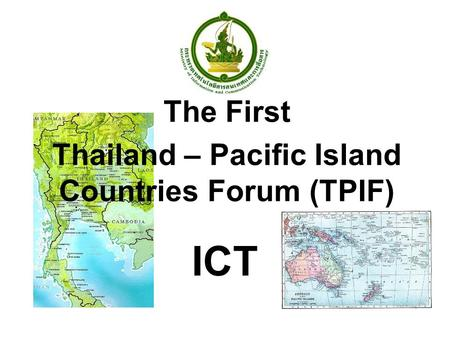 ICT The First Thailand – Pacific Island Countries Forum (TPIF)