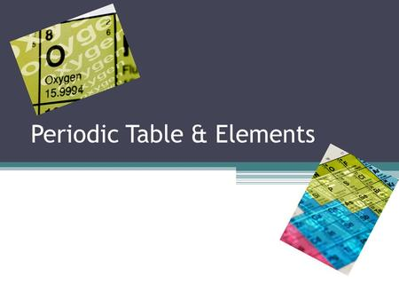 Periodic Table & Elements. Periodic Table Groups/Families are columns (#1-18) ▫Many like properties Periods are rows (#1-7) Lanthanide & Actinide series.