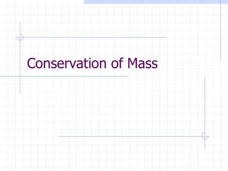 Conservation of Mass. Antoine Lavoisier First experimental chemist Found that mass of products in a chemical change is always the same as the mass of.