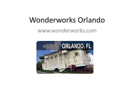 Wonderworks Orlando www.wonderworks.com. Positions : Attendants at Wonderworks Orlando Combines entertainment and education Start date : as early in November.