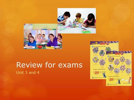 Review for exams Unit 3 and 4. Vocabulary T- shirt, coat, sweater, socks, skirt, dress, jeans, sneakers, pajamas, slippers, cap, sweatshirt, short, sandals.