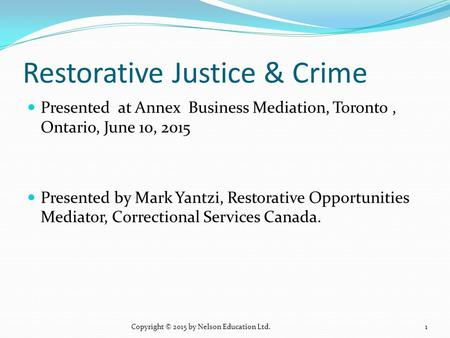 Restorative Justice & Crime Presented at Annex Business Mediation, Toronto, Ontario, June 10, 2015 Presented by Mark Yantzi, Restorative Opportunities.