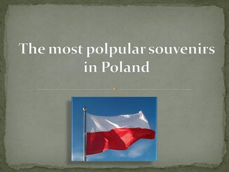 This is one of the most polpular souvenirs in Poland. It is a traditional, wooden stick. You can buy it in Zakopane in the Polish Mountains - `Tatry`.