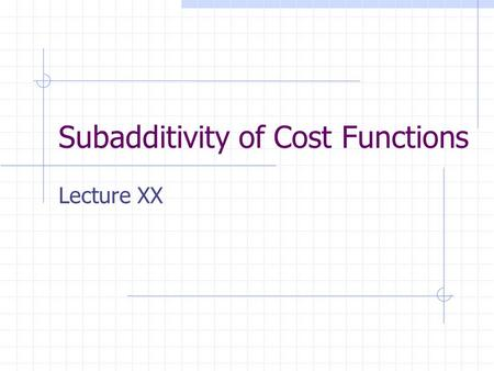 "Subadditivity of Cost Functions Lecture XX. Concepts of Subadditivity Evans, D. S. and J. J. Heckman. ""A Test for Subadditivity of the Cost Function with."