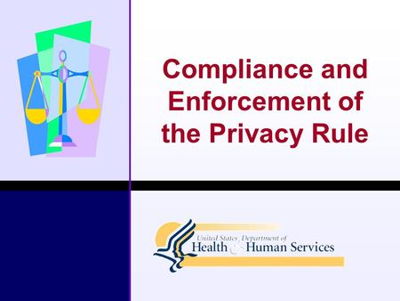 Compliance and Enforcement of the Privacy Rule. HHS/OCR February/March 20032 Compliance Date  April 14, 2003 – Compliance for all but small health plans.