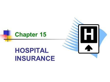 HOSPITAL INSURANCE Chapter 15. 2 HOSPITAL INSURANCE Learning Objectives inpatientoutpatient Compare inpatient and outpatient hospital services. hospital.