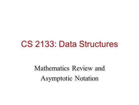 Mathematics Review and Asymptotic Notation
