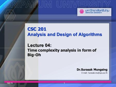 CSC 201 Analysis and Design of Algorithms Lecture 04: CSC 201 Analysis and Design of Algorithms Lecture 04: Time complexity analysis in form of Big-Oh.