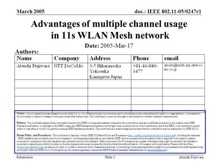 Doc.: IEEE 802.11-05/0247r1 Submission March 2005 Atsushi FujiwaraSlide 1 Advantages of multiple channel usage in 11s WLAN Mesh network Notice: This document.
