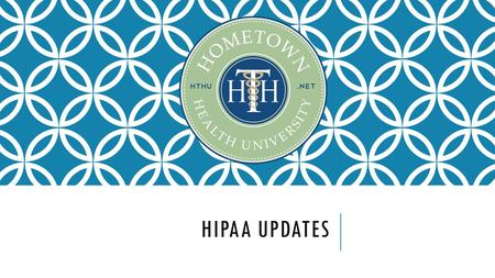 "HIPAA UPDATES. HIPAA – KNOWING WHAT IT IS Health Information Portability and Accountability Act ""HIPAA"" - federal law giving patients certain privacy."