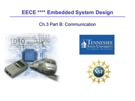 Ch.3 Part B: Communication EECE **** Embedded System Design.