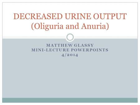 DECREASED URINE OUTPUT (Oliguria and Anuria)