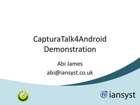 CapturaTalk4Android Demonstration Abi James