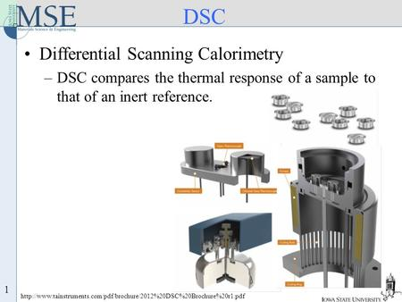 DSC 1 Differential Scanning Calorimetry –DSC compares the thermal response of a sample to that of an inert reference.