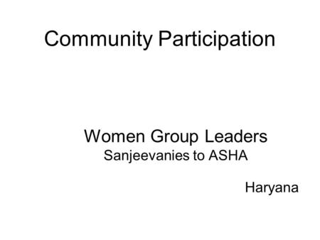 Community Participation Women Group Leaders Sanjeevanies to ASHA Haryana.