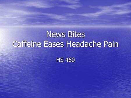 News Bites Caffeine Eases Headache Pain HS 460. It has long been known that when caffeine is combined with acetaminophen or aspirin in pain relievers.