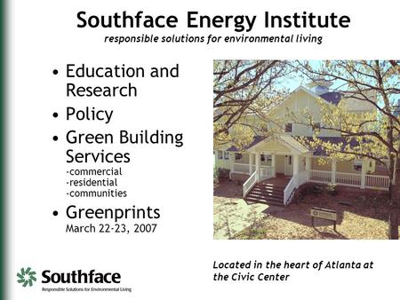 Southface Energy Institute responsible solutions for environmental living Education and Research Policy Green Building Services -commercial -residential.