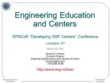 "Directorate for Engineering Engineering Education and Centers Engineering Education and Centers EPSCoR ""Developing NSF Centers"" Conference Lexington, KY."