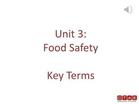 Unit 3: Food Safety Key Terms