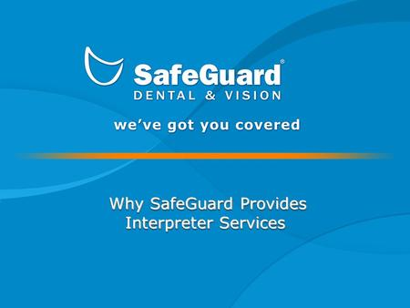 Why SafeGuard Provides Why SafeGuard Provides Interpreter Services Why SafeGuard Provides Why SafeGuard Provides Interpreter Services.