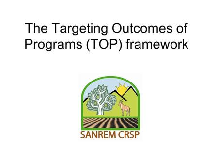 The Targeting Outcomes of Programs (TOP) framework.
